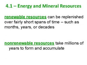 4 1 Energy and Mineral Resources renewable resources