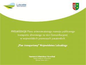 Aktualizacja Planu zrwnowaonego rozwoju publicznego transportu zbiorowego na