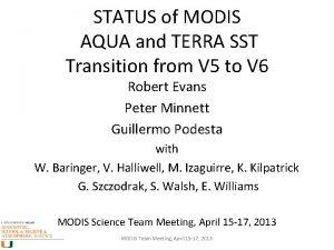 STATUS of MODIS AQUA and TERRA SST Transition