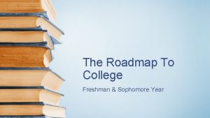 The Roadmap To College Freshman Sophomore Year Advanced