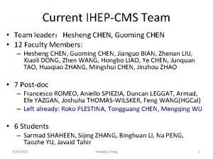 Current IHEPCMS Team Team leaderHesheng CHEN Guoming CHEN