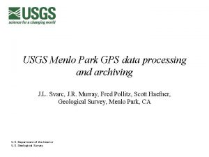 USGS Menlo Park GPS data processing and archiving