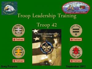 Troop Leadership Training Troop 42 Greg Porpora September