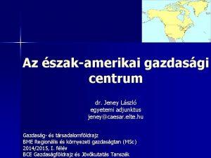 Az szakamerikai gazdasgi centrum dr Jeney Lszl egyetemi