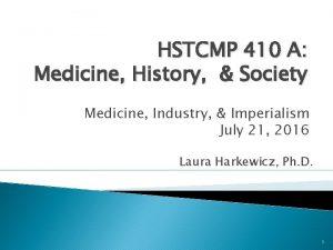 HSTCMP 410 A Medicine History Society Medicine Industry