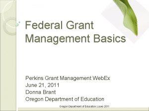 Federal Grant Management Basics Perkins Grant Management Web