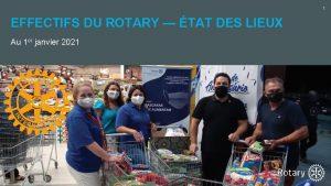 1 EFFECTIFS DU ROTARY TAT DES LIEUX Au