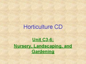 Horticulture CD Unit C 3 6 Nursery Landscaping