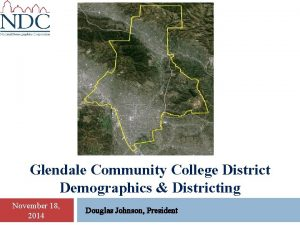 Glendale Community College District Demographics Districting November 18