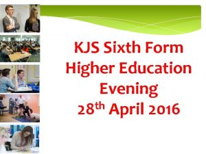 KJS Sixth Form Higher Education Evening th 28