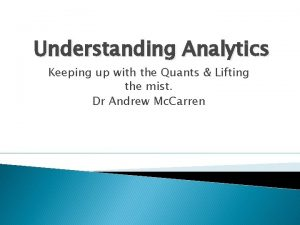 Understanding Analytics Keeping up with the Quants Lifting