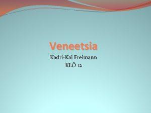 Veneetsia KadriKai Freimann KL 12 Veneetsia Asukoht Euroopa