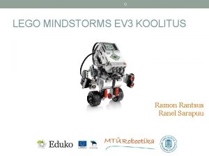 D LEGO MINDSTORMS EV 3 KOOLITUS Ramon Rantsus