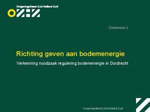 Deelsessie 2 Richting geven aan bodemenergie Verkenning noodzaak