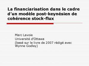 La financiarisation dans le cadre dun modle postkeynsien