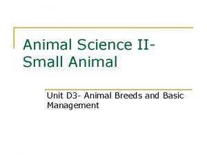 Animal Science IISmall Animal Unit D 3 Animal