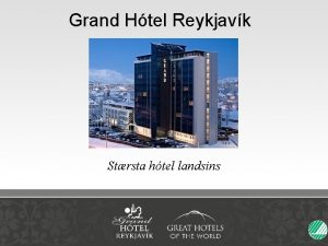 Grand Htel Reykjavk Strsta htel landsins Grand Htel