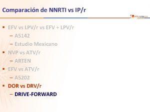 Comparacin de NNRTI vs IPr EFV vs LPVr