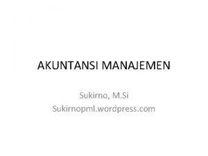 AKUNTANSI MANAJEMEN Sukirno M Si Sukirnopml wordpress com