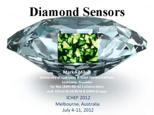 Diamond Sensors Marko Miku University of Ljubljana Joef