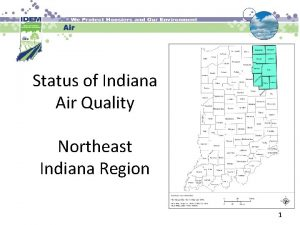 Status of Indiana Air Quality Northeast Indiana Region