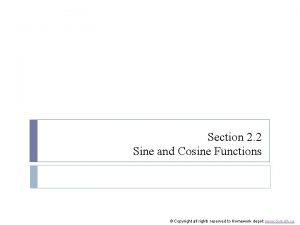 Section 2 2 Sine and Cosine Functions Copyright