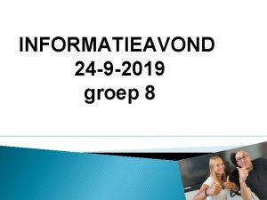 INFORMATIEAVOND 24 9 2019 groep 8 Mededelingen Leerkrachten