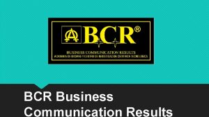 BCR Business Communication Results Quines Somos Somos una