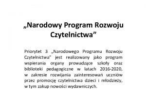 Narodowy Program Rozwoju Czytelnictwa Priorytet 3 Narodowego Programu