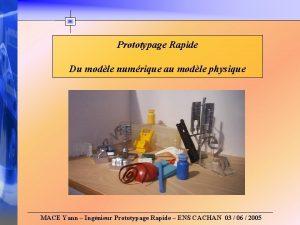Prototypage Rapide Du modle numrique au modle physique