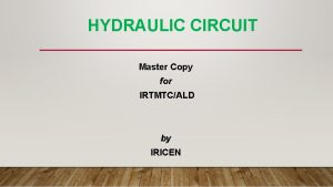 HYDRAULIC CIRCUIT Master Copy for IRTMTCALD by IRICEN