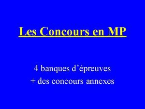 Les Concours en MP 4 banques dpreuves des
