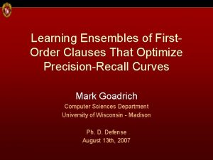 Learning Ensembles of First Order Clauses That Optimize