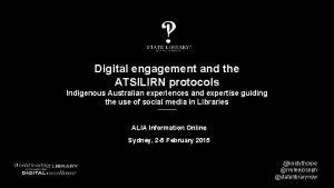 Digital engagement and the ATSILIRN protocols Indigenous Australian