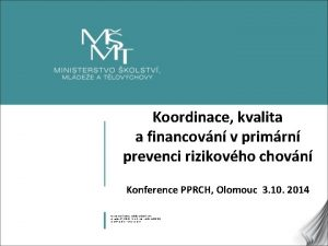 Koordinace kvalita a financovn v primrn prevenci rizikovho