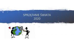 SPRZTANIE WIATA 2020 Haso tegorocznej edycji 2020 Sprztanie