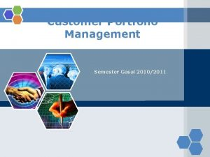 Customer Portfolio Management Semester Gasal 20102011 Customer Portfolio