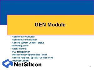 GEN Module GEN Module Overview GEN Module Initialization