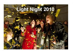 Light Night 2010 Light Night Team Dan Stinson