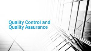 Quality Control and Quality Assurance Common Meanings of
