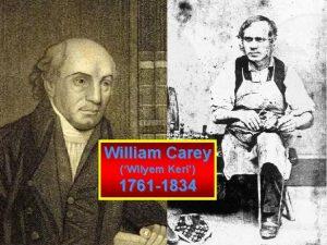 William Carey Wilyem Keri 1761 1834 William Carey
