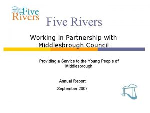 Five Rivers Working in Partnership with Middlesbrough Council