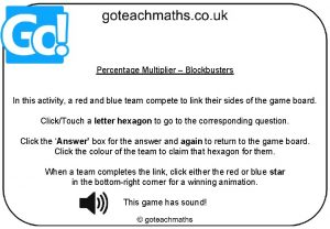 Percentage Multiplier Blockbusters In this activity a red