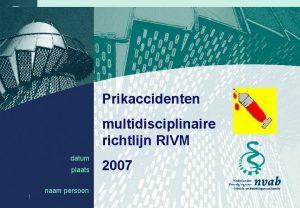 Prikaccidenten multidisciplinaire richtlijn RIVM datum plaats 1 naam