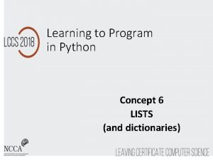 Learning to Program in Python Concept 6 LISTS