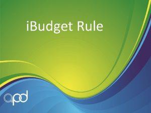 i Budget Rule i Budget Rule There is