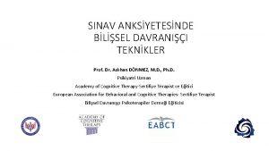 SINAV ANKSYETESNDE BLSEL DAVRANII TEKNKLER Prof Dr Aslhan