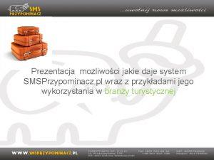 Prezentacja moliwoci jakie daje system SMSPrzypominacz pl wraz