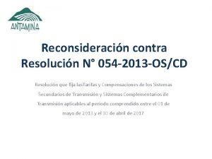 Reconsideracin contra Resolucin N 054 2013 OSCD Resolucin