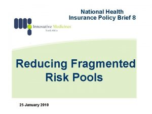 National Health Insurance Policy Brief 8 Reducing Fragmented